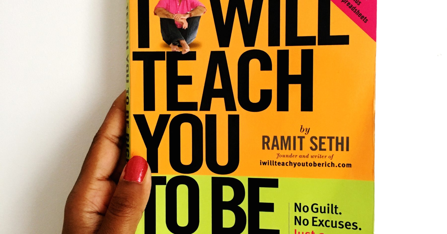 I Will Teach You To Be Rich by Ramit Sethi |